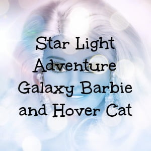 barbie star light adventure galaxy barbie and hover cat