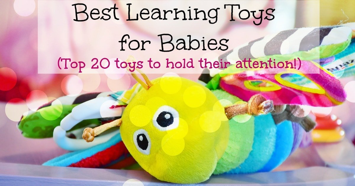 Best Learning Toys For Babies : Best learning toys for babies top that will hold