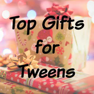 Top Gifts for Tweens