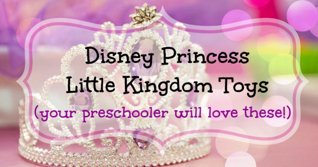 Disney Princess Little Kingdom toys for preschool girls