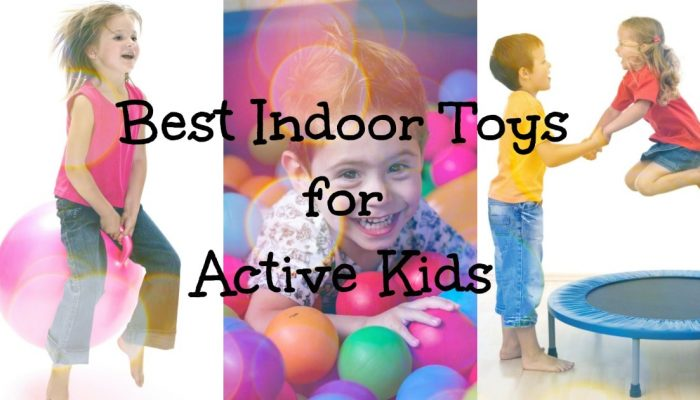 30 Energy Burning Indoor Toys for Active Kids