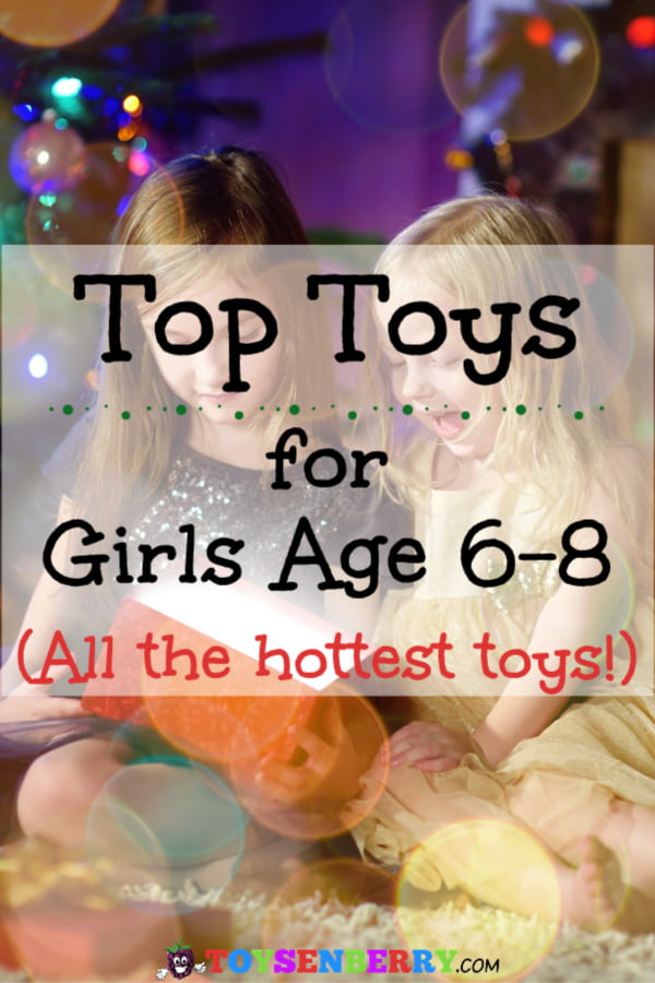 Best toys and gifts for 6, 7 and 8-year-old girls for Christmas!