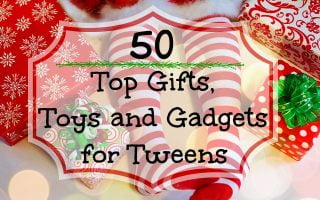 Top Gifts for Tweens – 50 of the Hottest Toys and Gadgets for Tweens!
