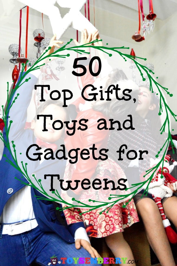 All the hottest gifts, toys, and gadgets for tweens!