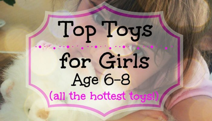 Latest toys for 6, 7, and 8 year old girls