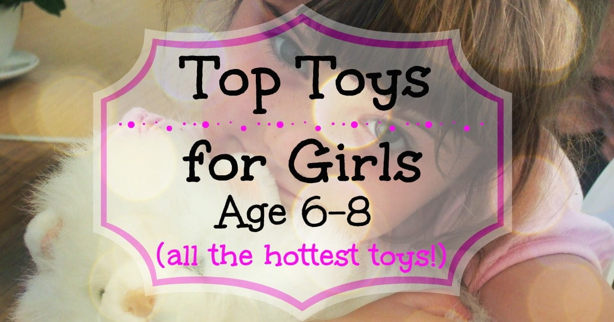238d44a628b Top Toys for Girls Age 6 to 8 - All the Latest Toys They re Loving in 2019!