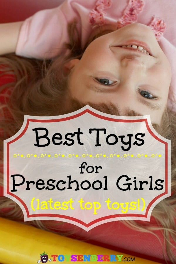best toys and gifts for 3, 4, and 5-year-old girls