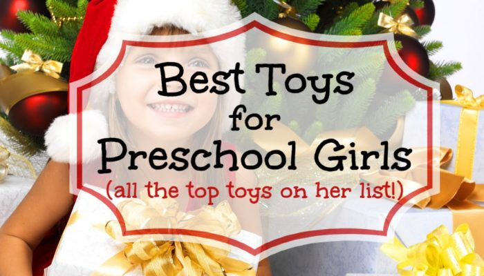 top Christmas toys for 3, 4, and 5 year old girls