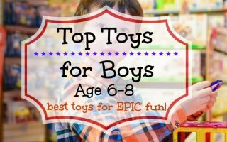 best toys for 6, 7 and 8 year old boys