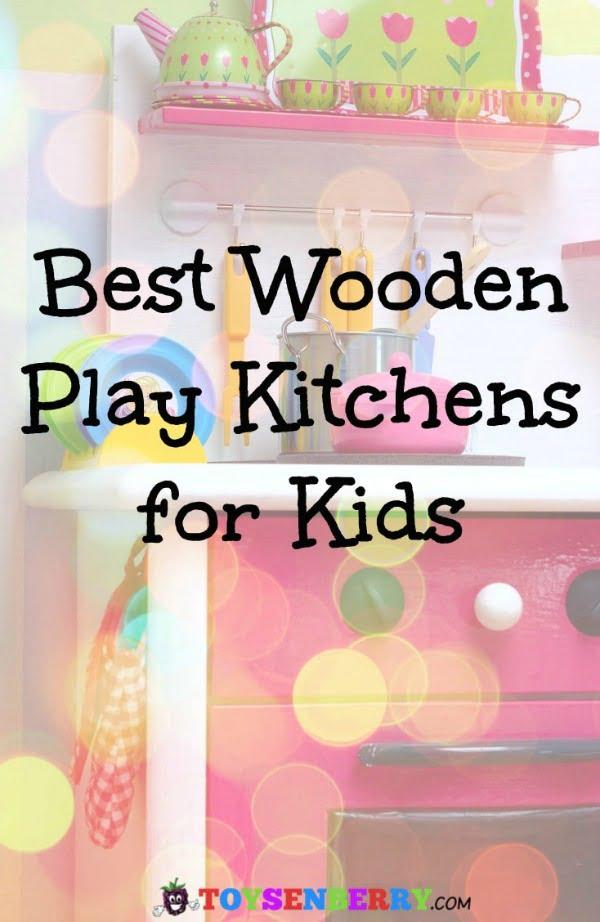 Best wooden play kitchen sets that kids will love